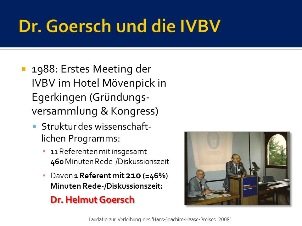 Dr. Goersch und die IVBV 1988: Erstes Meeting der IVBV im Hotel Mövenpick in Egerkingen (Gründungs-versammlung & Kongress)