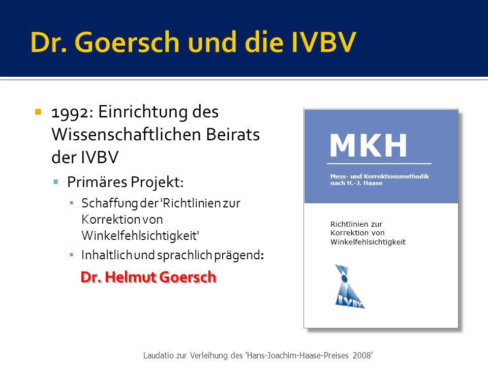 Dr. Goersch und die IVBV 1992: Einrichtung des Wissenschaftlichen Beirats der IVBV. Primäres Projekt: