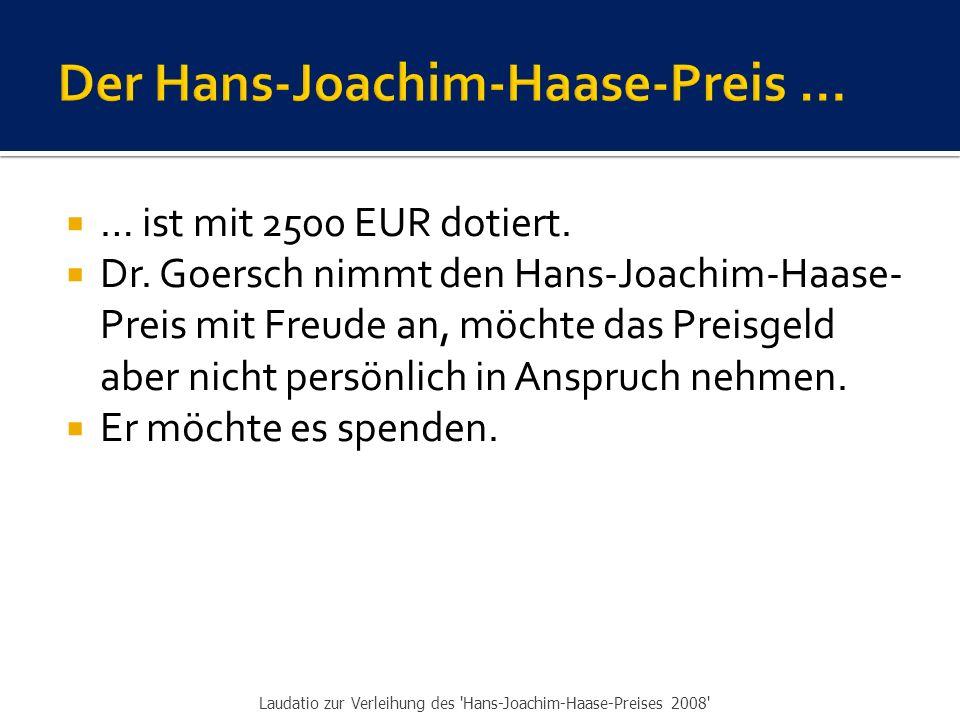 Der Hans-Joachim-Haase-Preis …