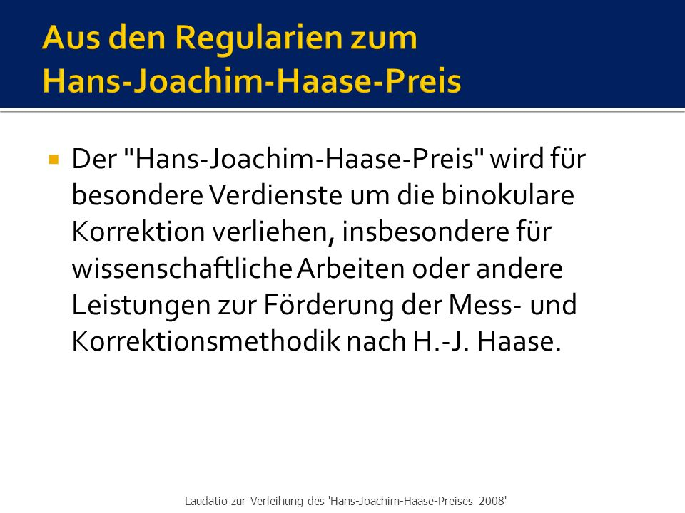 Aus den Regularien zum Hans-Joachim-Haase-Preis