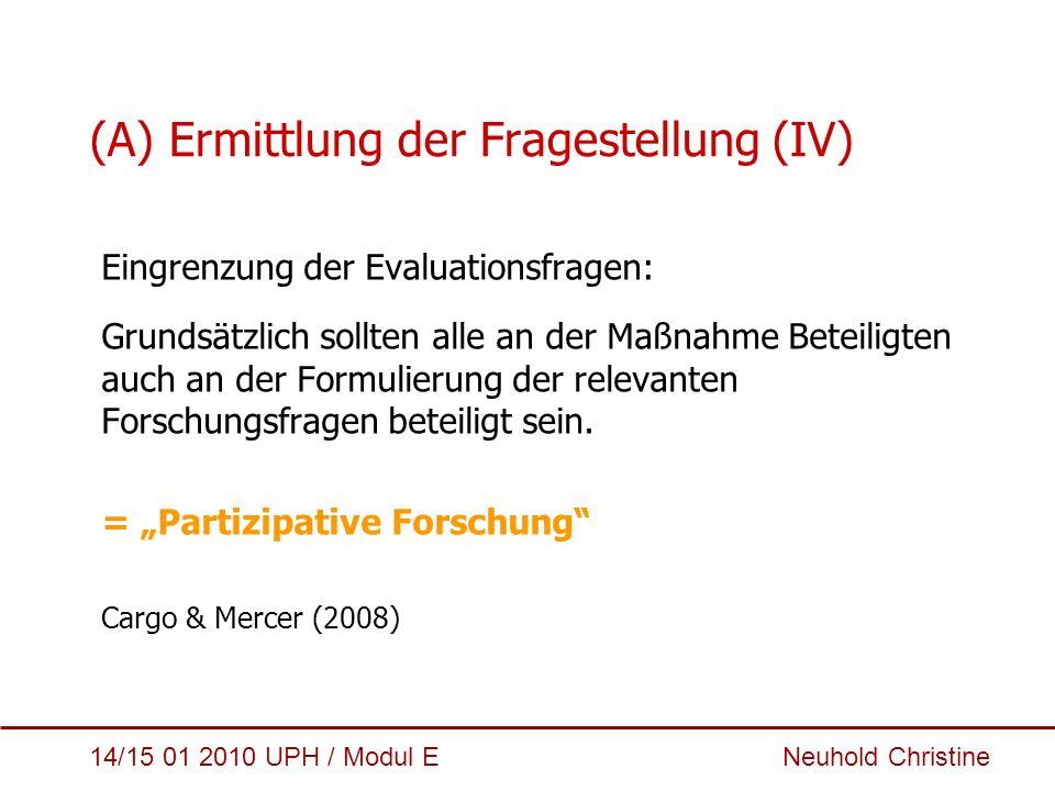 (A) Ermittlung der Fragestellung (IV)