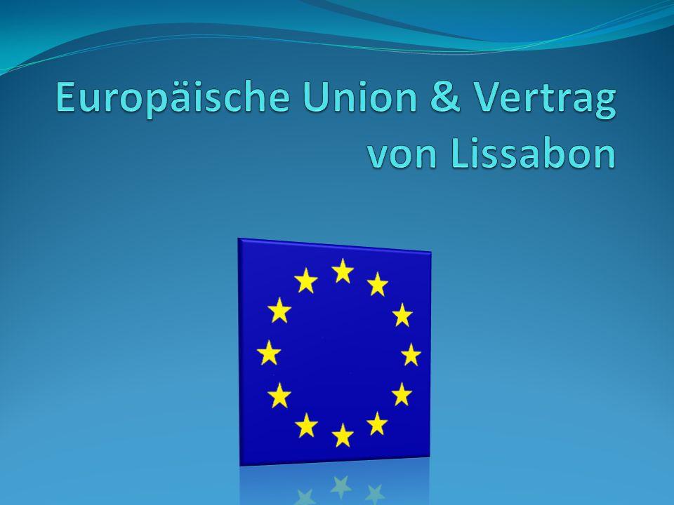 Europäische Union & Vertrag von Lissabon