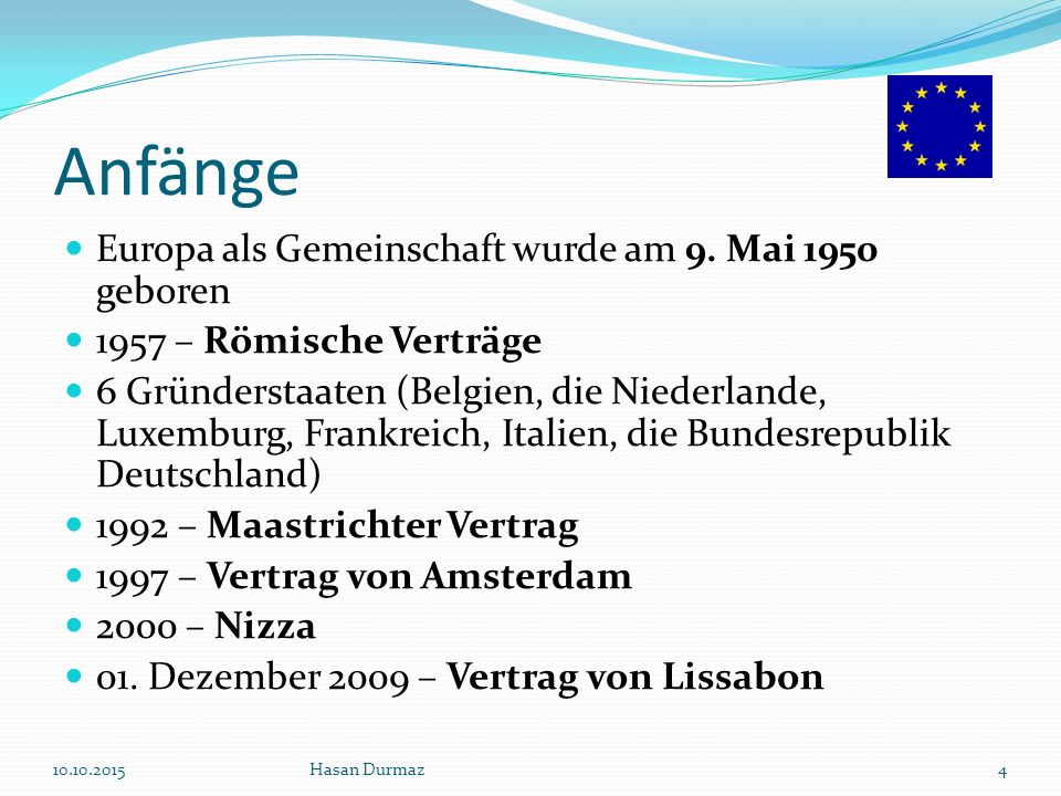 Anfänge Europa als Gemeinschaft wurde am 9. Mai 1950 geboren
