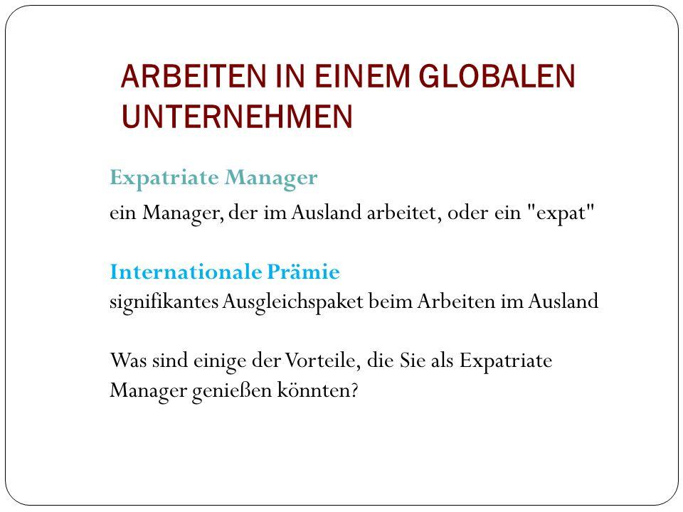 ARBEITEN IN EINEM GLOBALEN UNTERNEHMEN