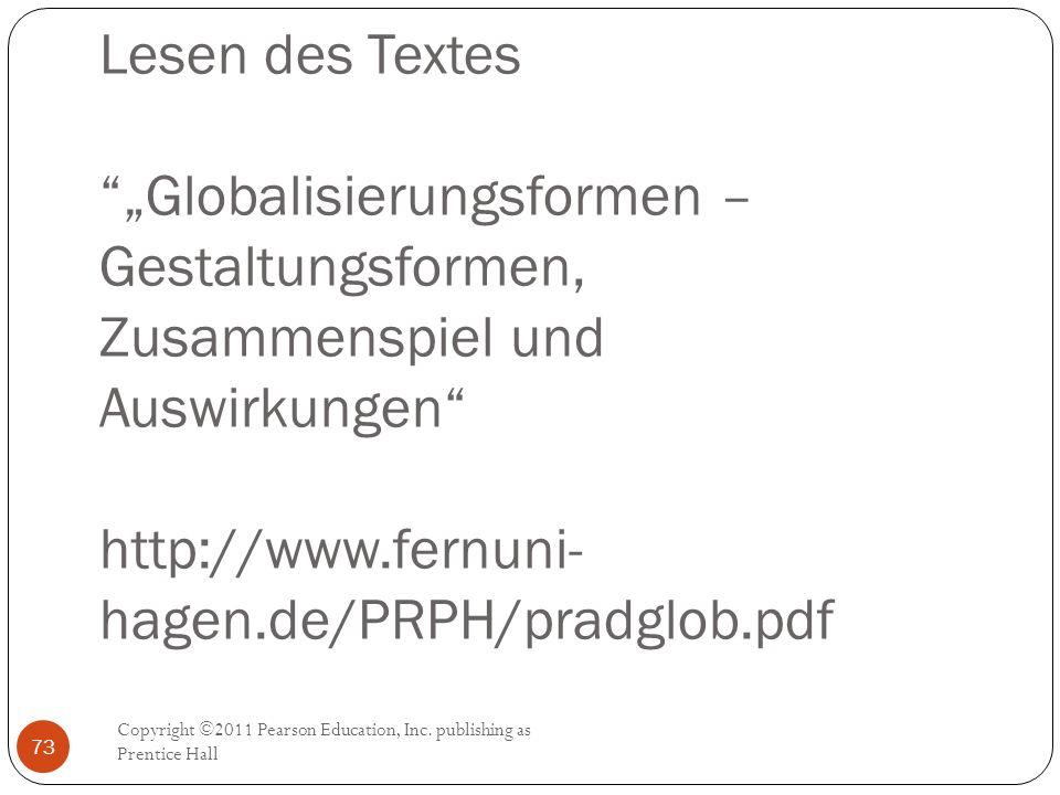 """Lesen des Textes """"Globalisierungsformen – Gestaltungsformen, Zusammenspiel und Auswirkungen http://www.fernuni-hagen.de/PRPH/pradglob.pdf"""