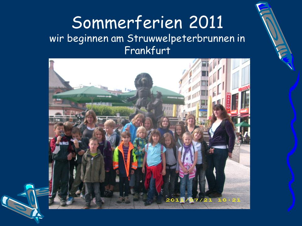 Sommerferien 2011 wir beginnen am Struwwelpeterbrunnen in Frankfurt