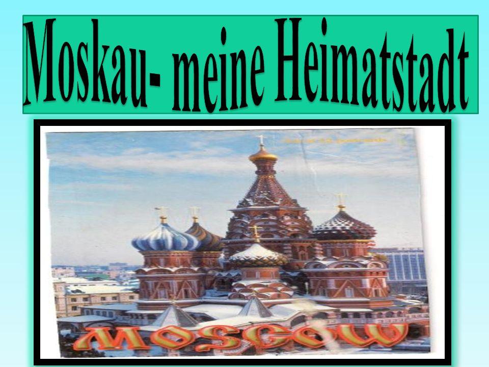 Moskau- meinе Heimatstadt