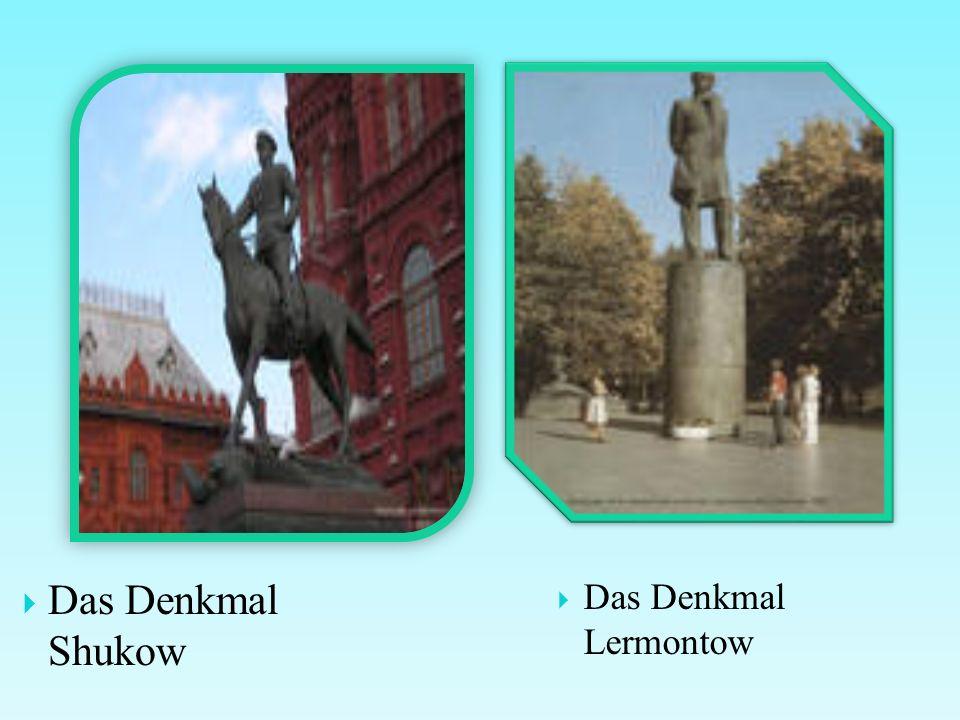 Das Denkmal Shukow Das Denkmal Lermontow