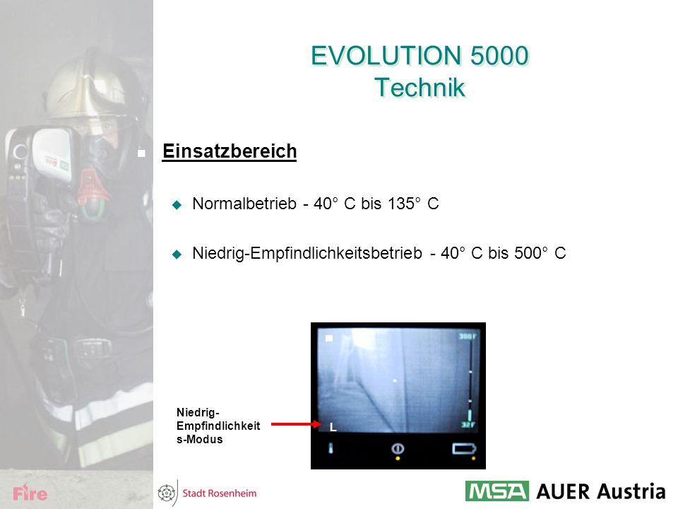 EVOLUTION 5000 Technik Einsatzbereich Normalbetrieb - 40° C bis 135° C