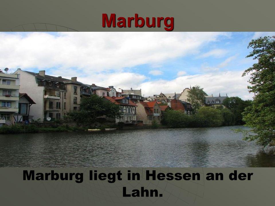 Marburg liegt in Hessen an der Lahn.