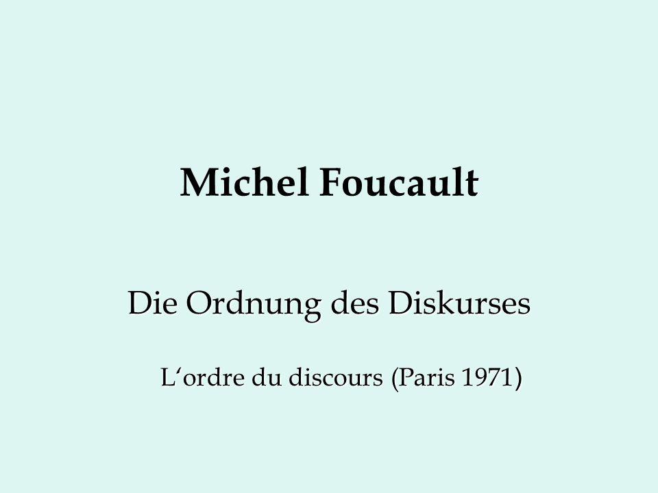 Die Ordnung des Diskurses L'ordre du discours (Paris 1971)