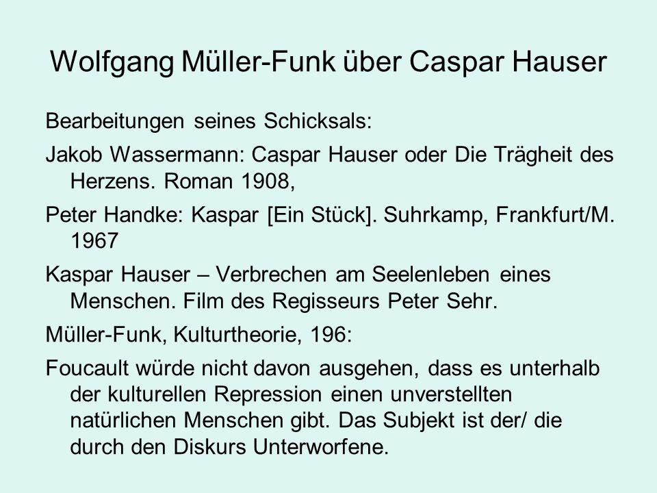 Wolfgang Müller-Funk über Caspar Hauser