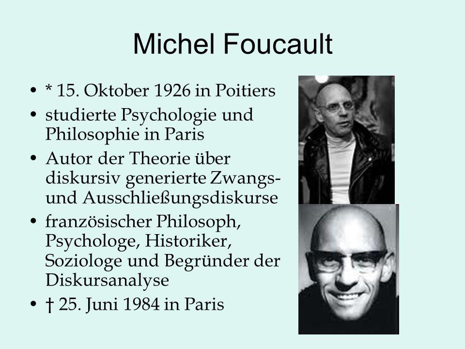 Michel Foucault * 15. Oktober 1926 in Poitiers