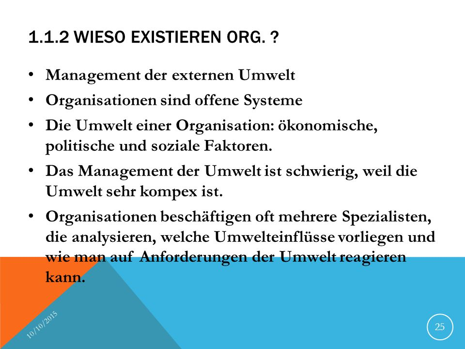 1.1.2 Wieso existieren Org. Management der externen Umwelt