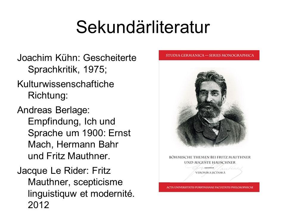 Sekundärliteratur Joachim Kühn: Gescheiterte Sprachkritik, 1975;