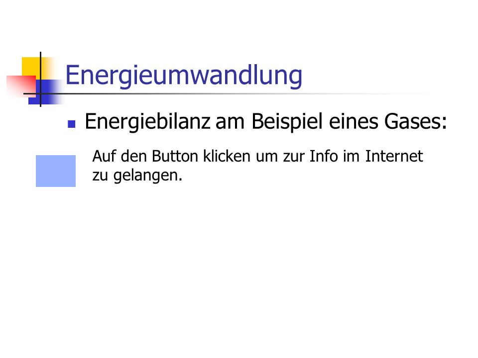Energieumwandlung Energiebilanz am Beispiel eines Gases:
