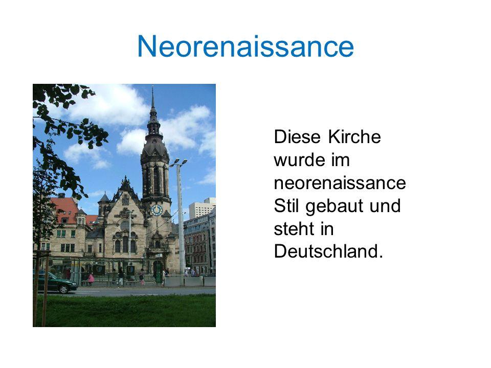 Neorenaissance Diese Kirche wurde im neorenaissance Stil gebaut und steht in Deutschland.