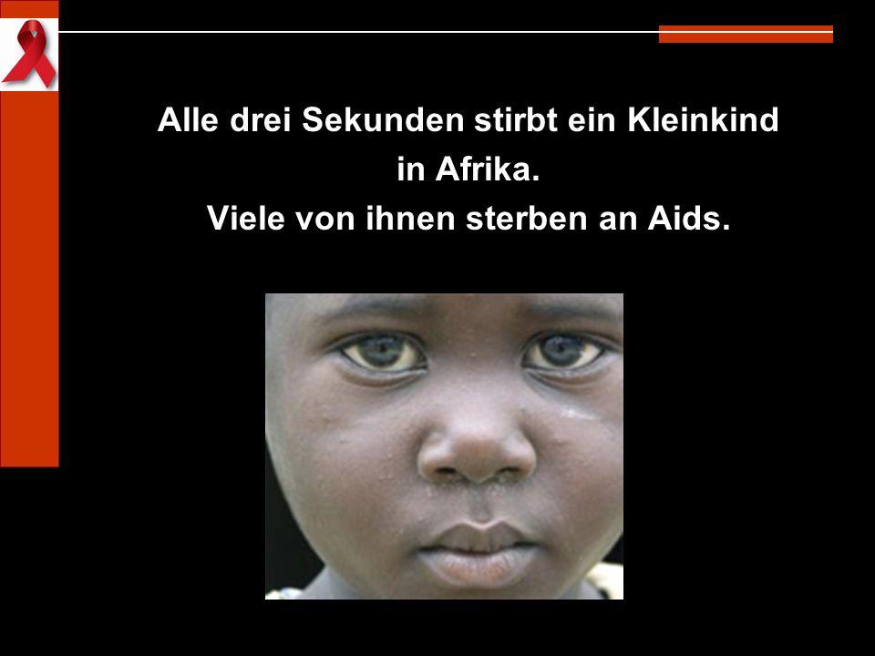 Alle drei Sekunden stirbt ein Kleinkind in Afrika.