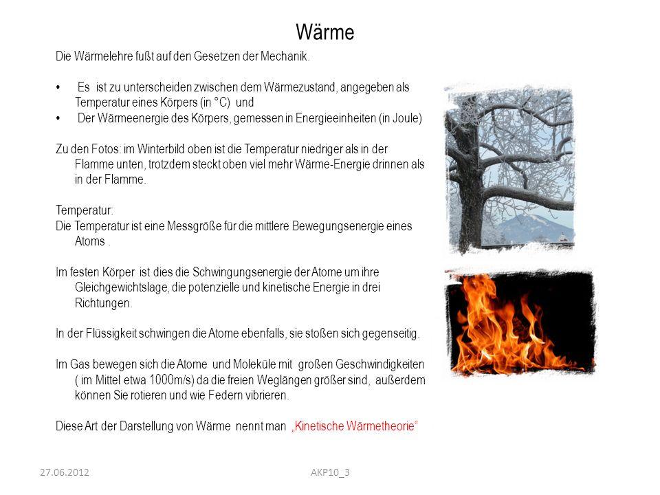 Wärme Die Wärmelehre fußt auf den Gesetzen der Mechanik.