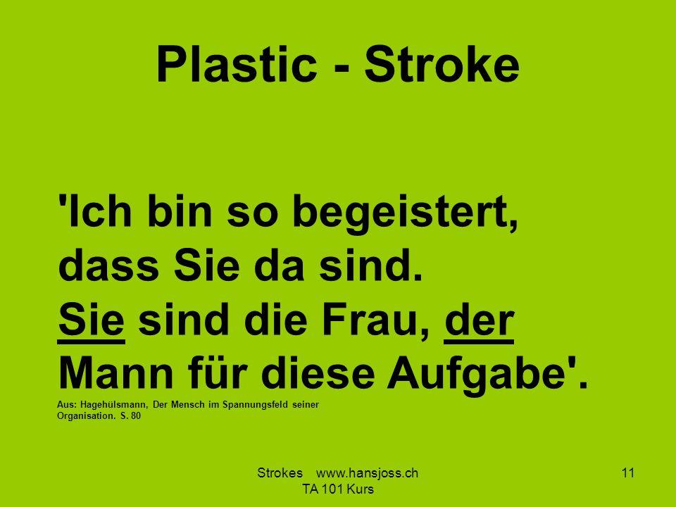 Strokes www.hansjoss.ch TA 101 Kurs