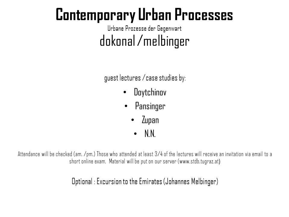 Contemporary Urban Processes Urbane Prozesse der Gegenwart dokonal /melbinger