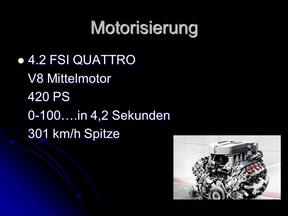 Motorisierung 4.2 FSI QUATTRO V8 Mittelmotor 420 PS