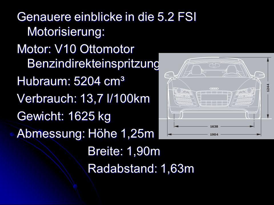 Genauere einblicke in die 5.2 FSI Motorisierung: