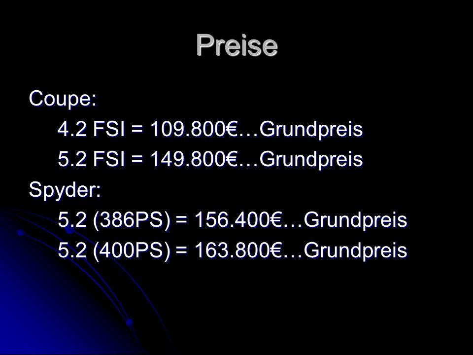 Preise Coupe: 4.2 FSI = 109.800€…Grundpreis