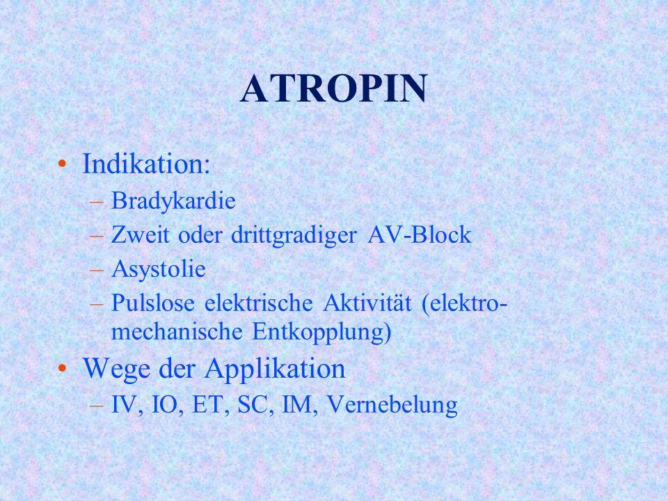 ATROPIN Indikation: Wege der Applikation Bradykardie