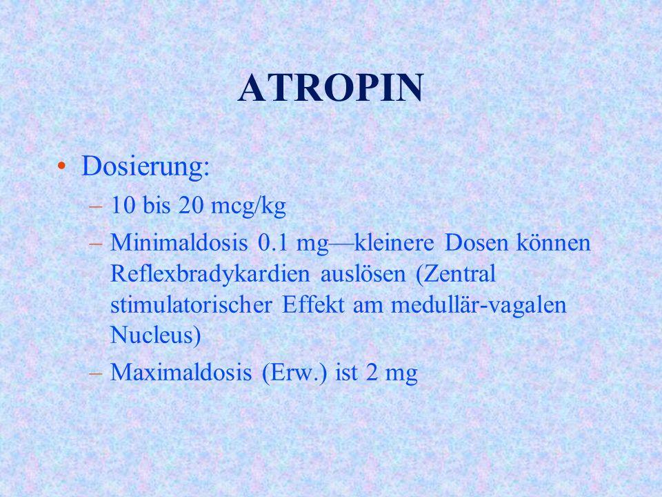 ATROPIN Dosierung: 10 bis 20 mcg/kg