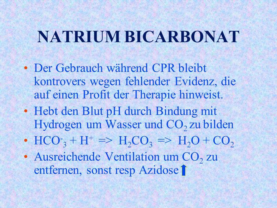 NATRIUM BICARBONAT Der Gebrauch während CPR bleibt kontrovers wegen fehlender Evidenz, die auf einen Profit der Therapie hinweist.