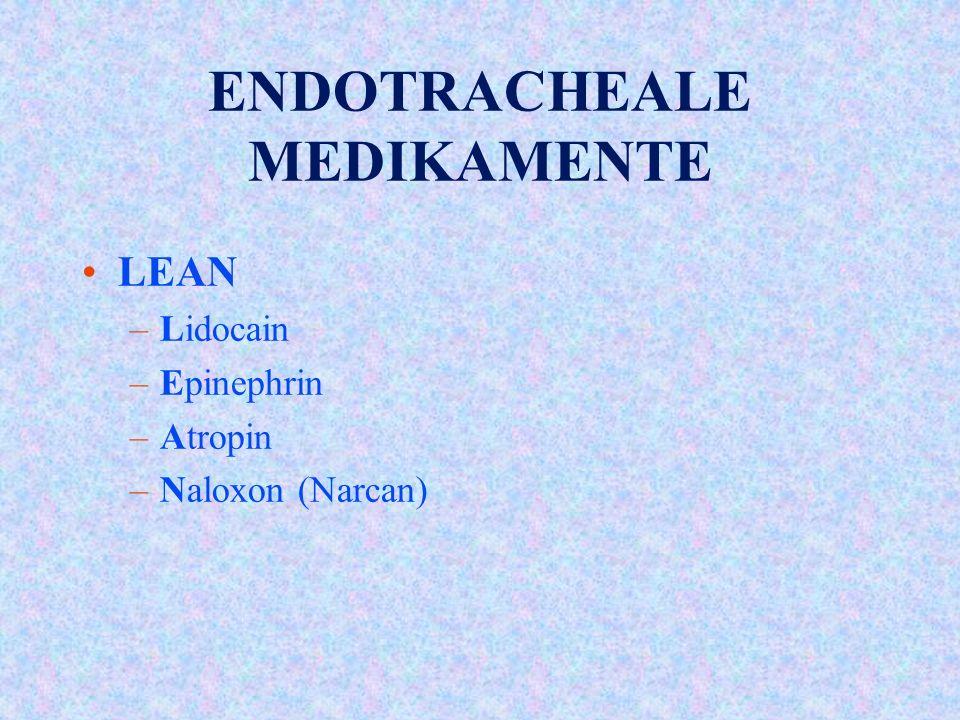 ENDOTRACHEALE MEDIKAMENTE