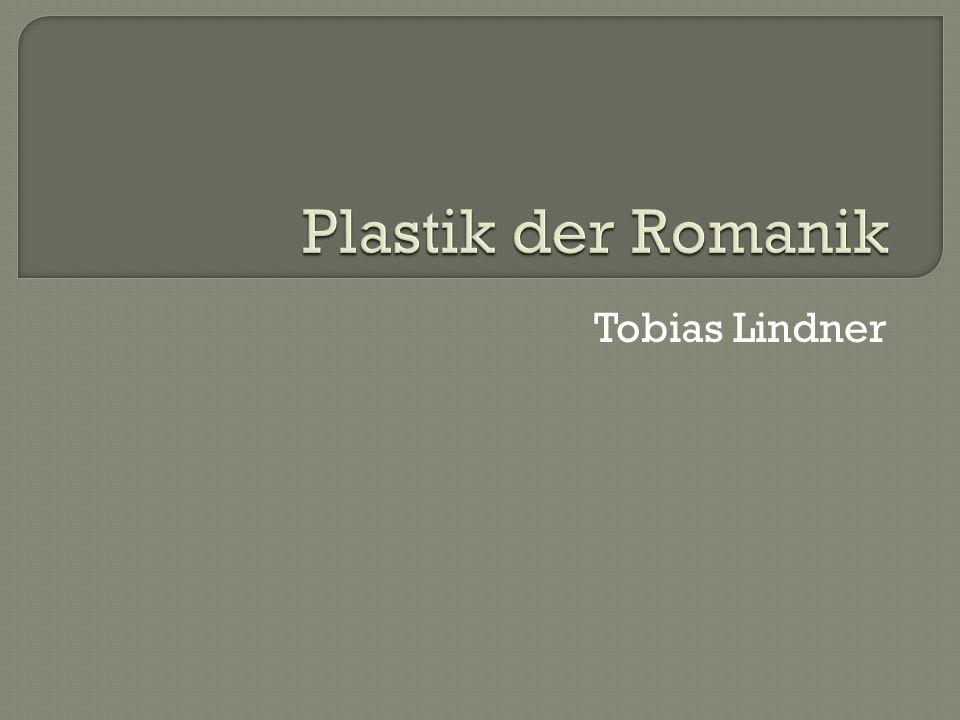 Plastik der Romanik Tobias Lindner