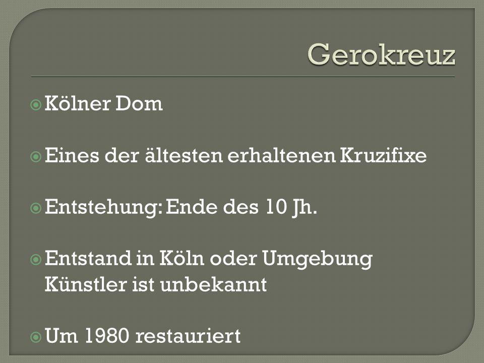 Gerokreuz Kölner Dom Eines der ältesten erhaltenen Kruzifixe