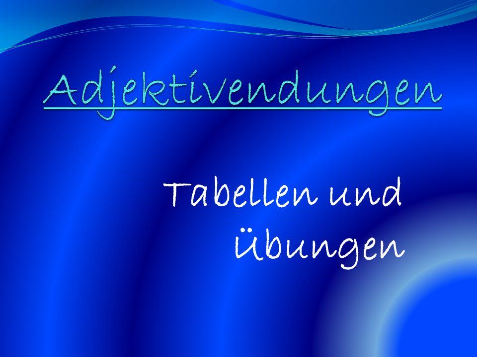 Adjektivendungen Tabellen und Übungen