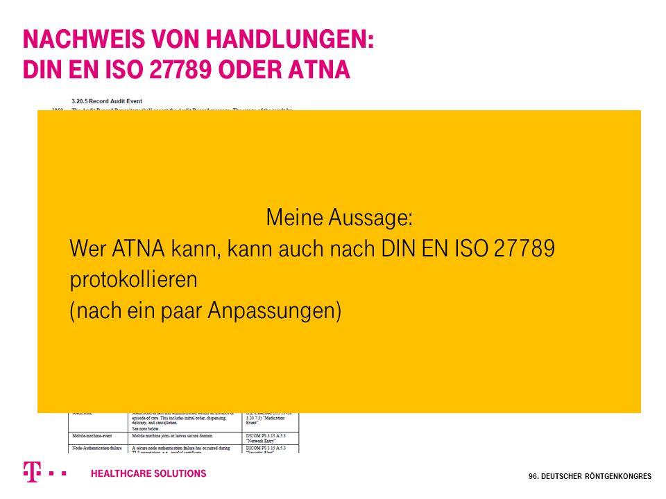 Nachweis von Handlungen: DIN EN ISO 27789 oder ATNA