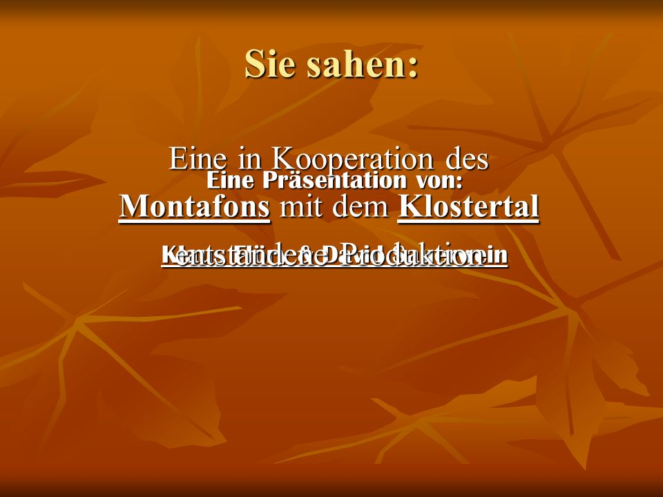 Sie sahen: Eine in Kooperation des Montafons mit dem Klostertal