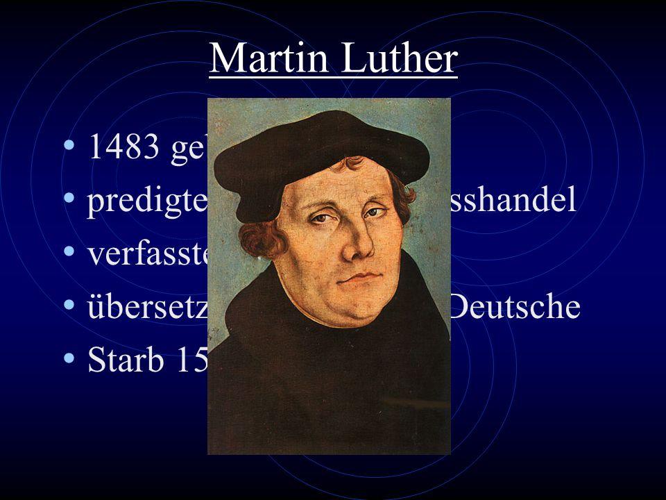 Martin Luther 1483 geboren predigte gegen den Ablasshandel