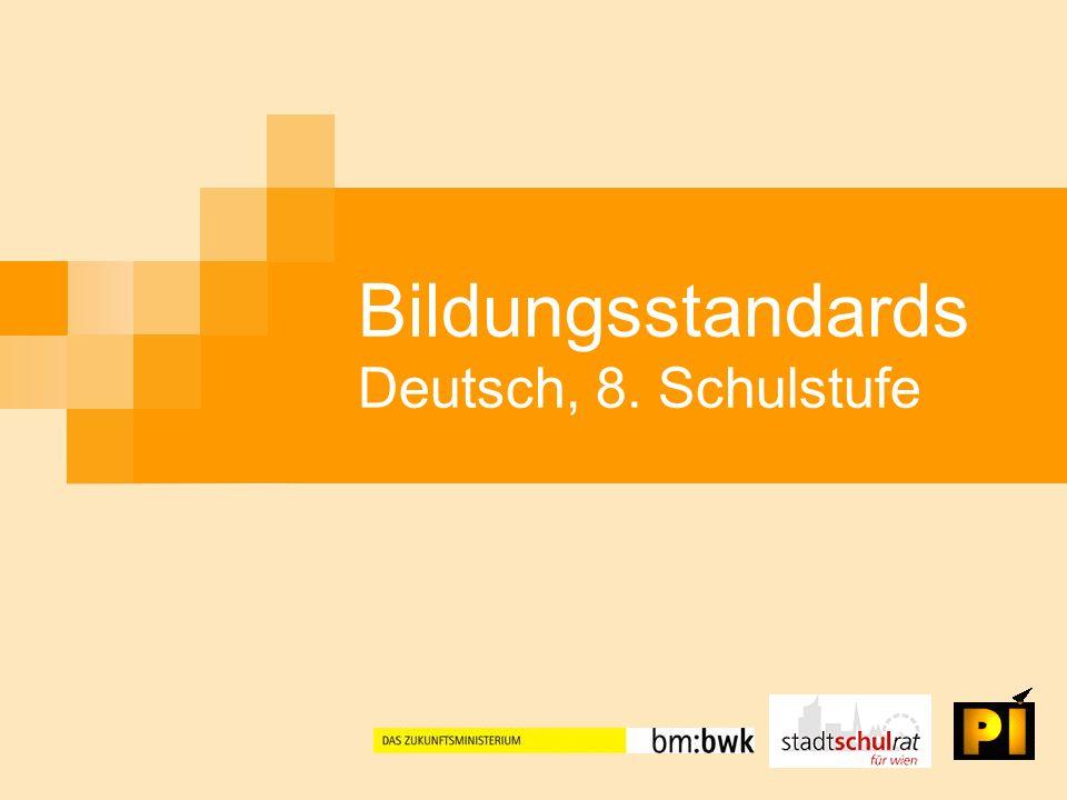 Bildungsstandards Deutsch, 8. Schulstufe