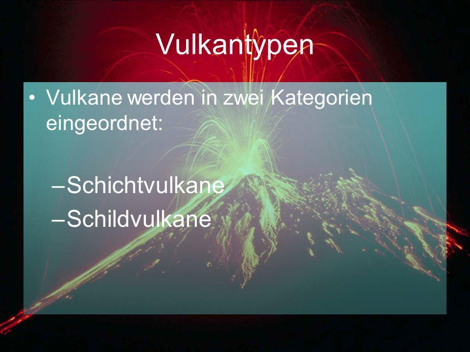 Vulkantypen Schichtvulkane Schildvulkane