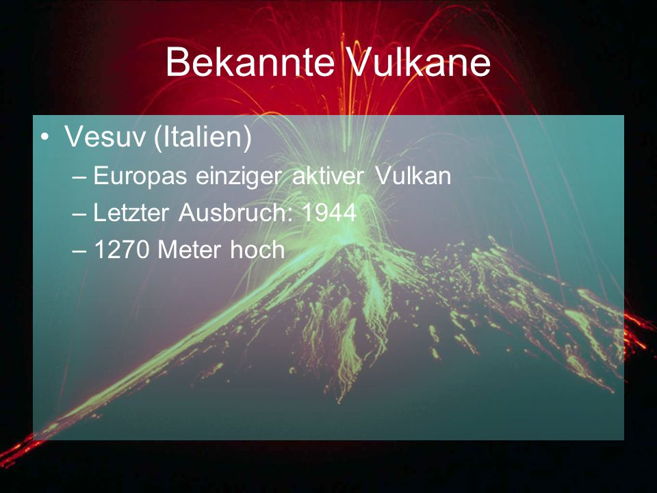 Bekannte Vulkane Vesuv (Italien) Europas einziger aktiver Vulkan