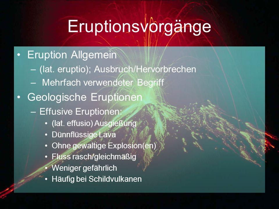Eruptionsvorgänge Eruption Allgemein Geologische Eruptionen