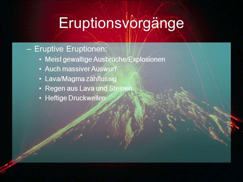Eruptionsvorgänge Eruptive Eruptionen: