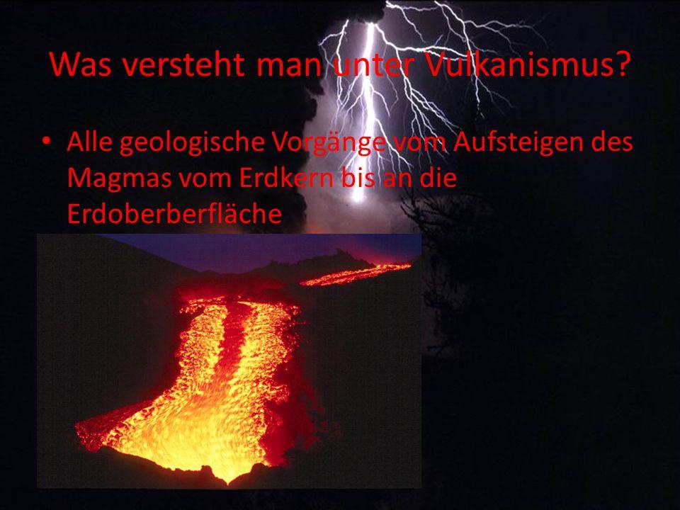 Was versteht man unter Vulkanismus