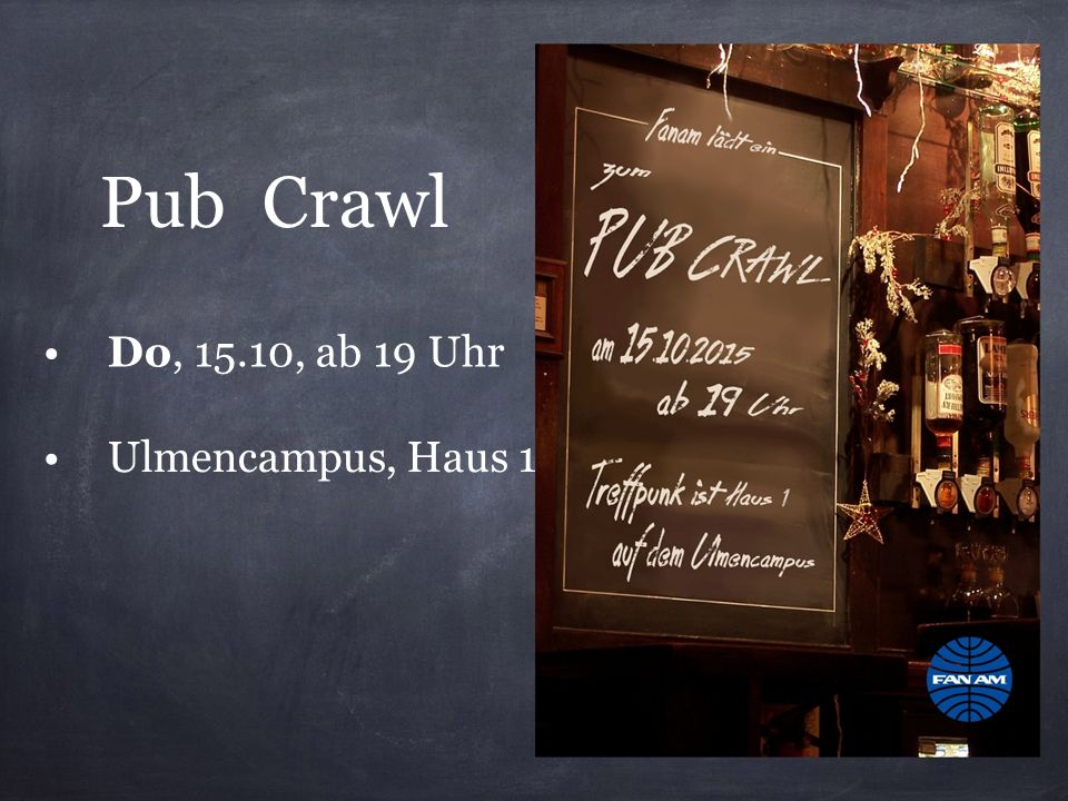 Pub Crawl • Do, 15.10, ab 19 Uhr • Ulmencampus, Haus 1