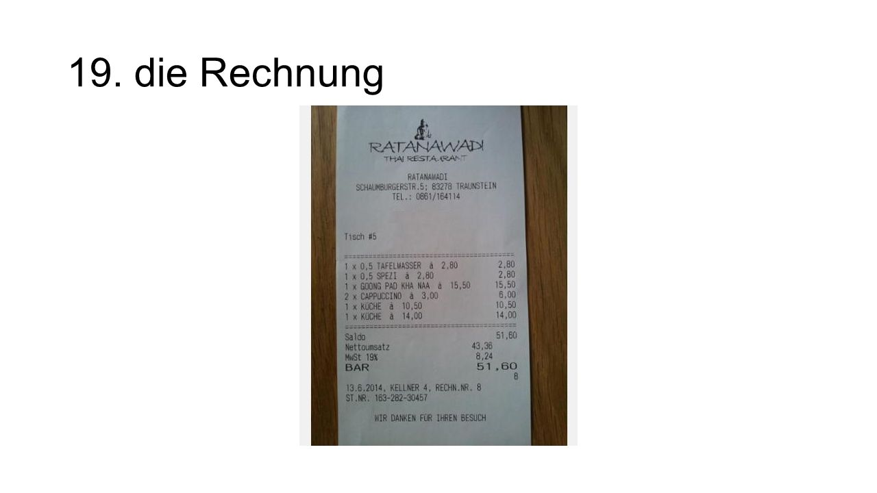 19. die Rechnung The check/bill