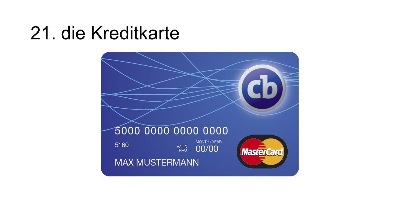21. die Kreditkarte The creditcard