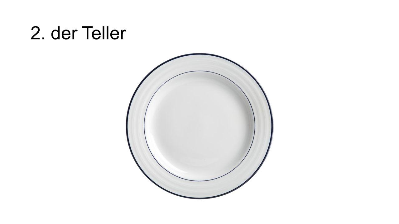 2. der Teller Plate