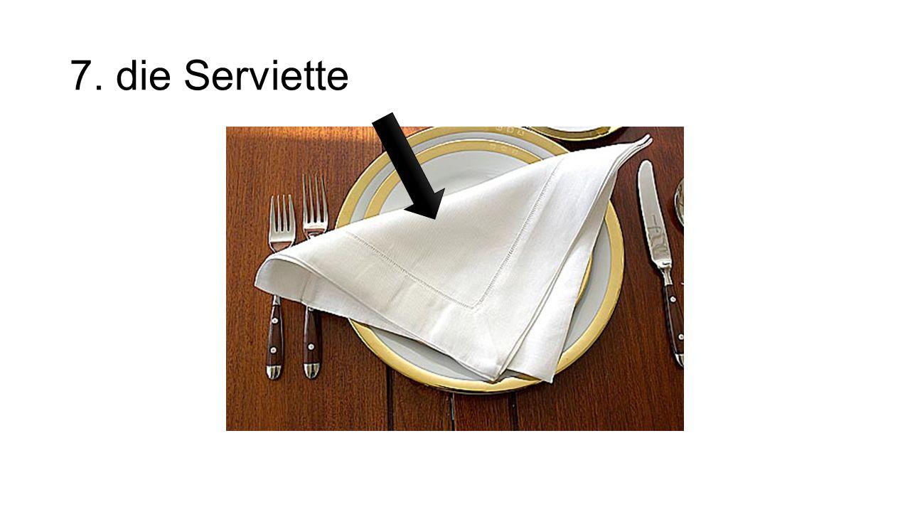 7. die Serviette