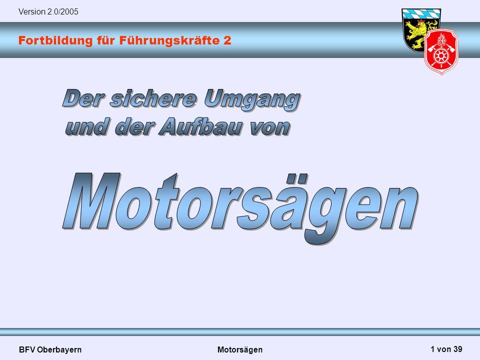 Version 2.0/2005 Der sichere Umgang und der Aufbau von Motorsägen